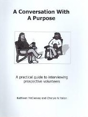 A Conversation With a Purpose: A Practical Guide To Interviewing Prospective Volunteers